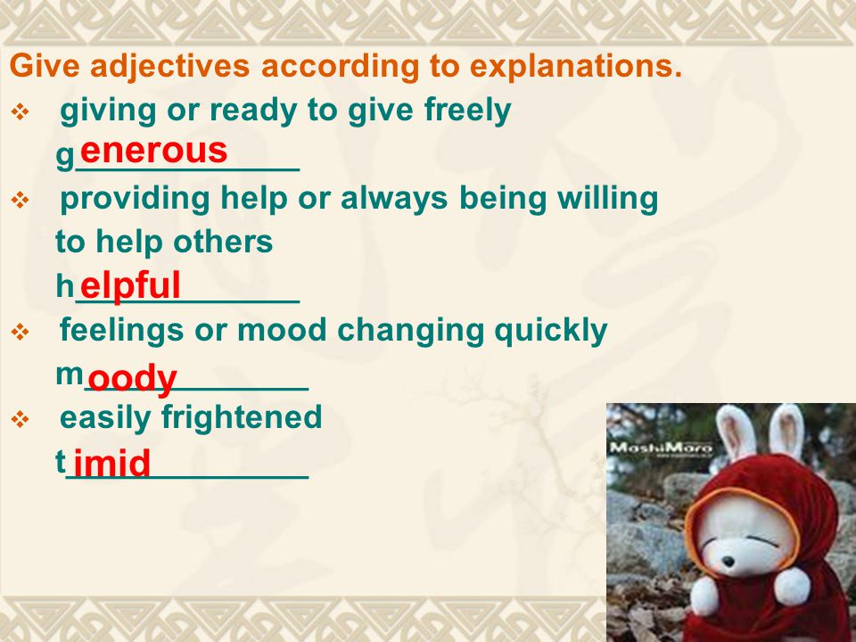 Give adjectives according to explanations.