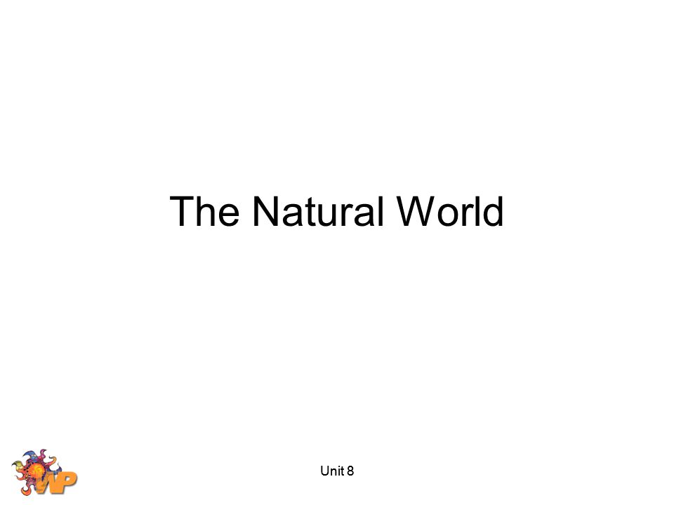 The Natural World Unit 8