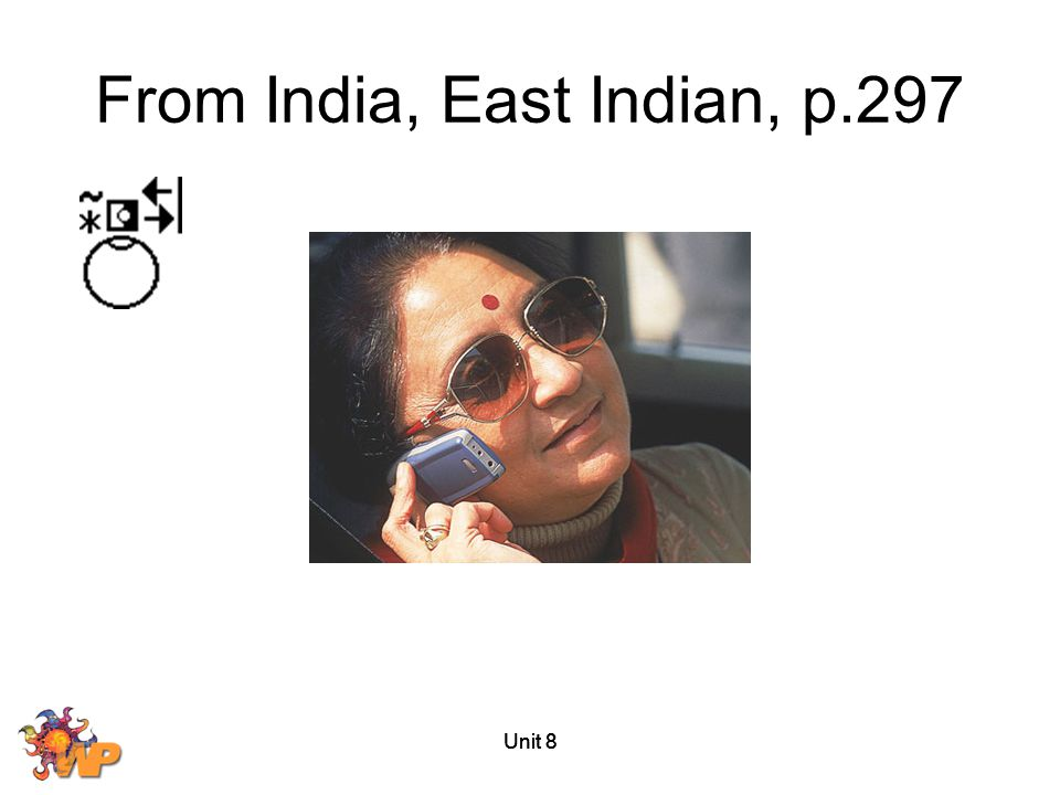 Unit 8 From India, East Indian, p.297