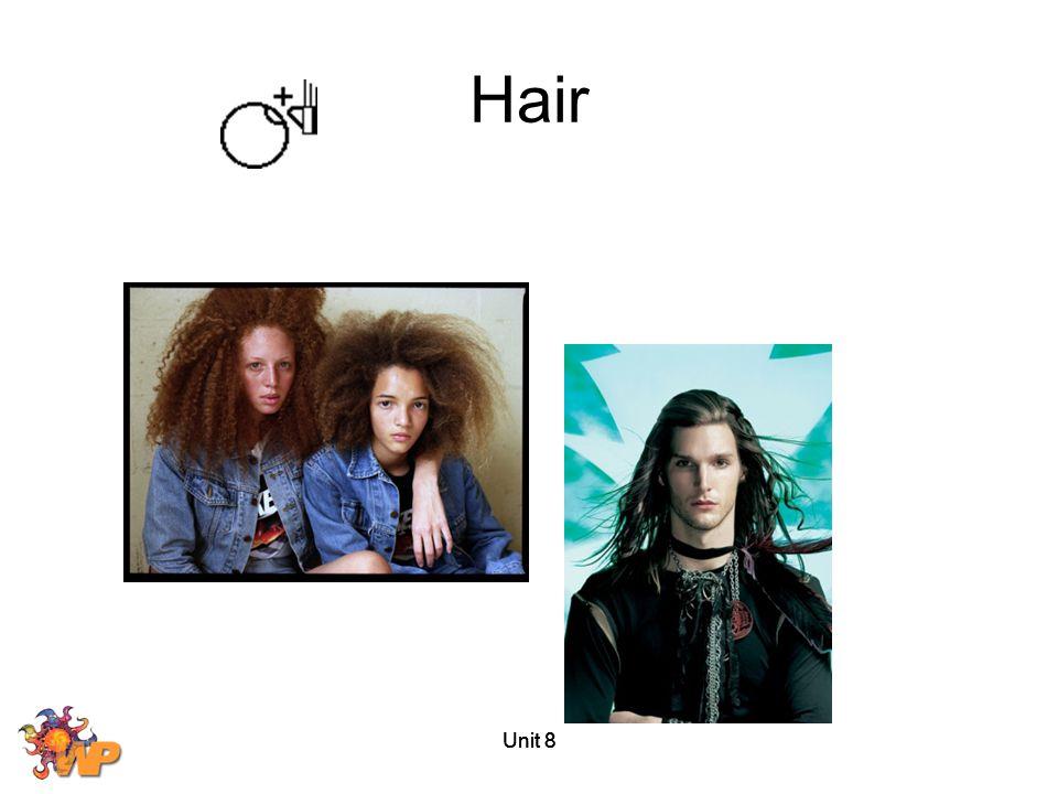 Unit 8 Hair Unit 8