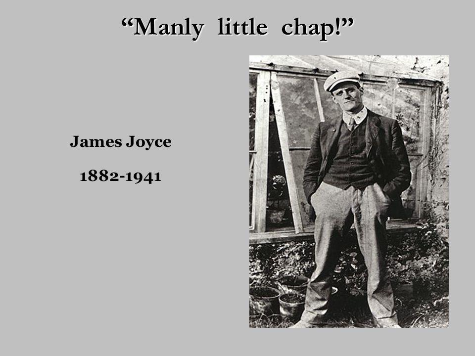 James Joyce 1882-1941 Manly little chap!