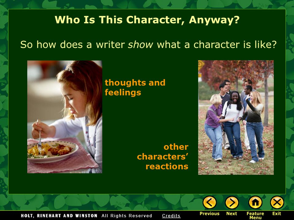 Who Is This Character, Anyway. So how does a writer show what a character is like.