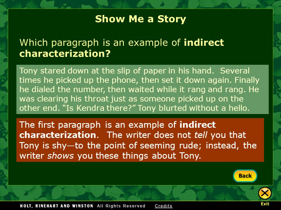 Show Me a Story Which paragraph is an example of indirect characterization? The first paragraph is an example of indirect characterization. The writer