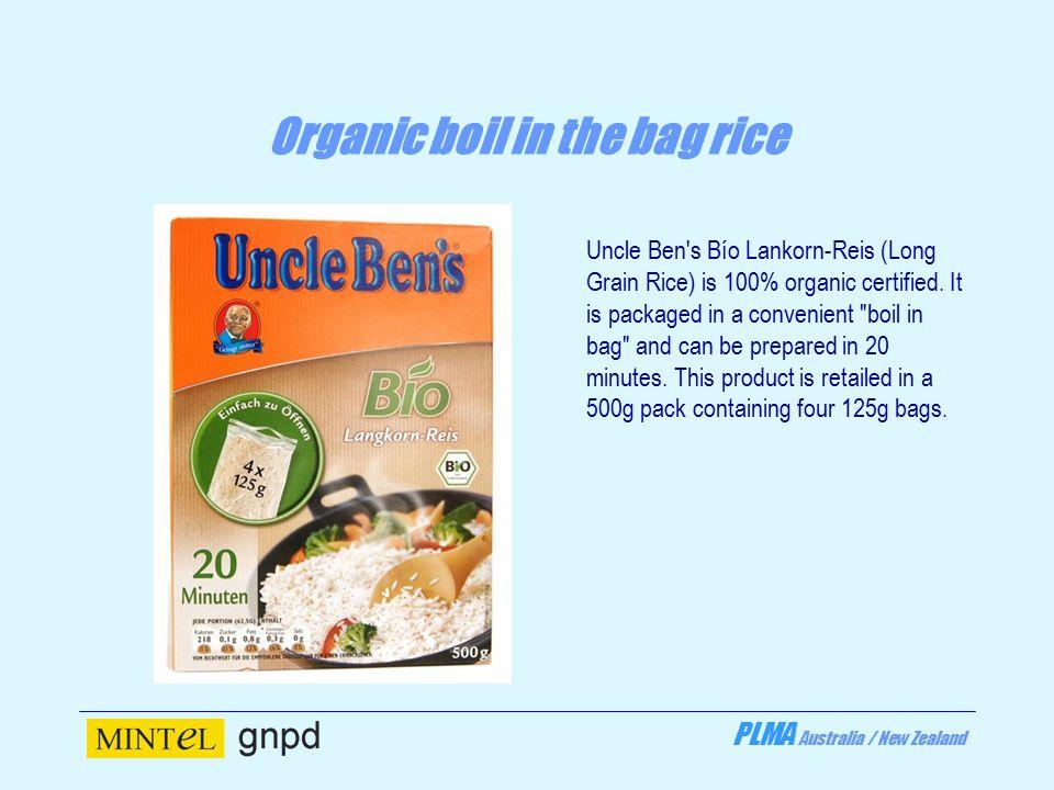 PLMA Australia / New Zealand Organic boil in the bag rice Uncle Ben s Bío Lankorn-Reis (Long Grain Rice) is 100% organic certified.
