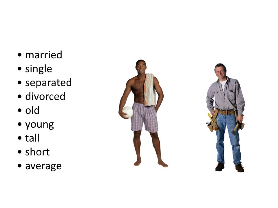 married single separated divorced old young tall short average
