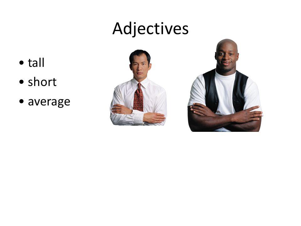 Adjectives tall short average