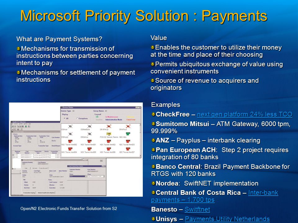Microsoft Priority Solution : Payments Value Enables the customer to utilize their money at the time and place of their choosing Permits ubiquitous ex