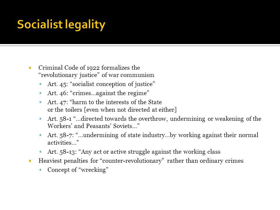  Criminal Code of 1922 formalizes the revolutionary justice of war communism  Art.