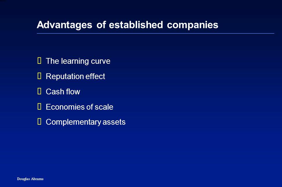 32 6XXXX Douglas Abrams Advantages of established companies  The learning curve  Reputation effect  Cash flow  Economies of scale  Complementary