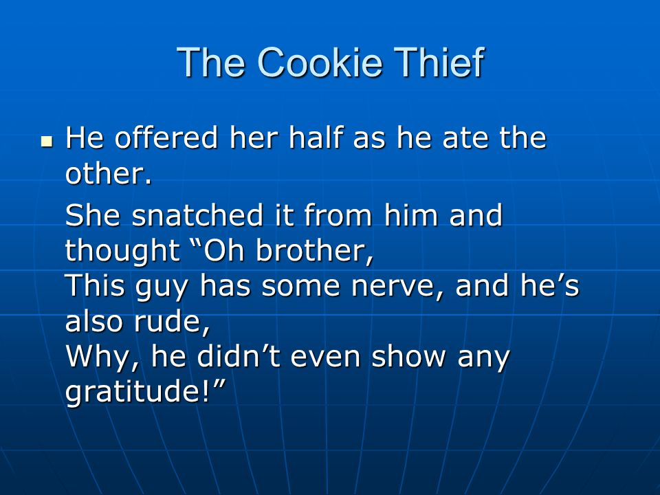 The Cookie Thief He offered her half as he ate the other.