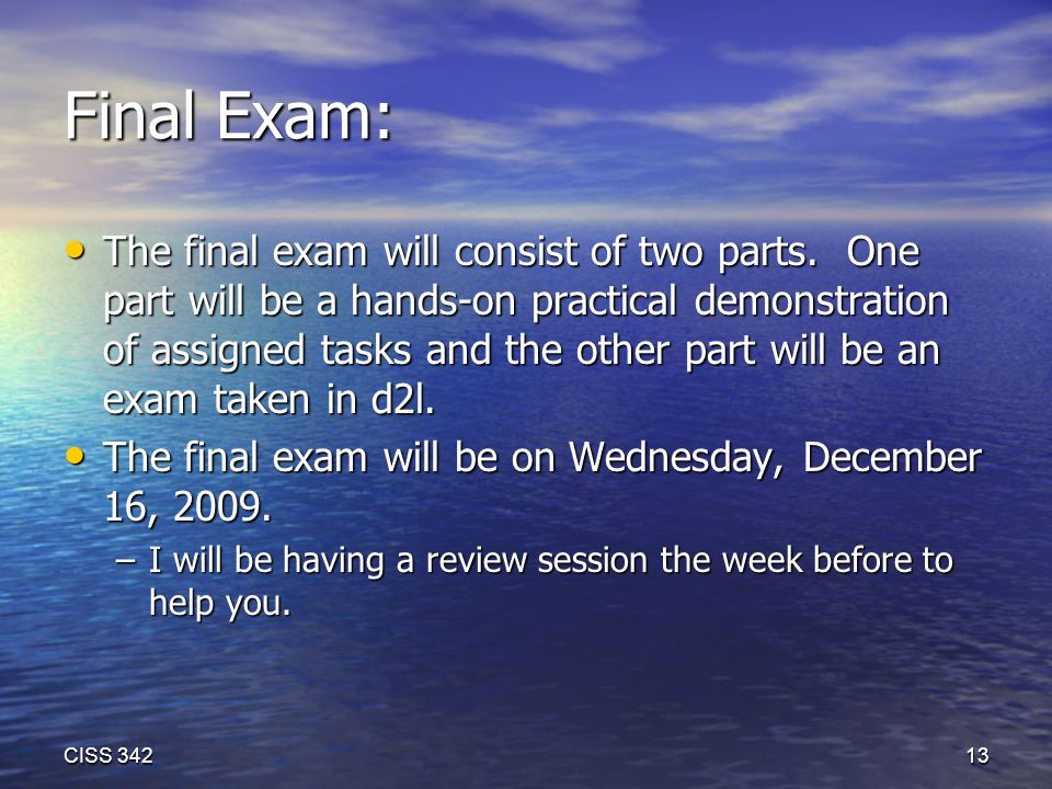 Final Exam: The final exam will consist of two parts.