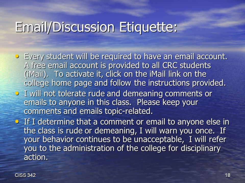 Email/Discussion Etiquette: Every student will be required to have an email account.