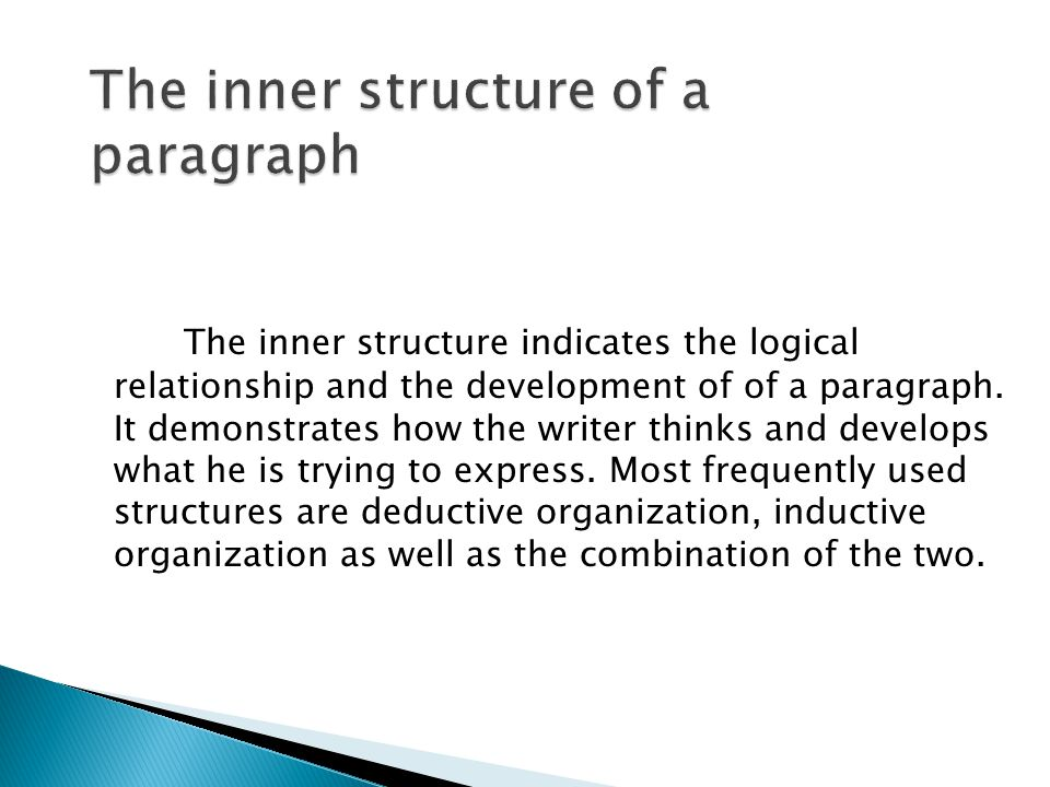  When the opinion is given before the writer illustrates and explains, the deductive organization is adopted in the writing.
