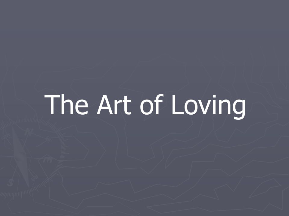 The Art of Loving