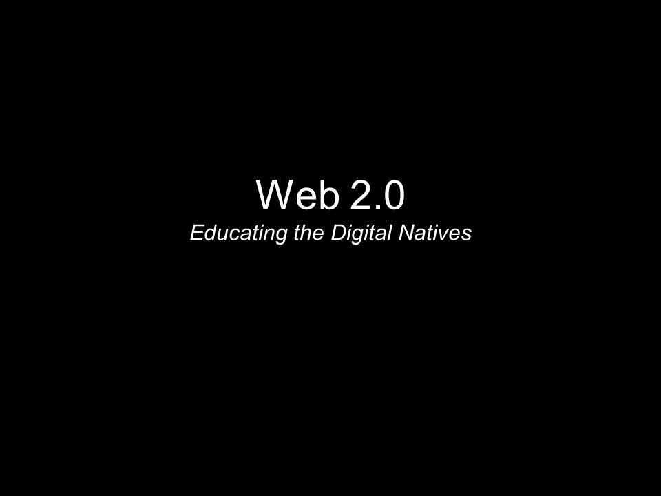 Web 2.0 Educating the Digital Natives