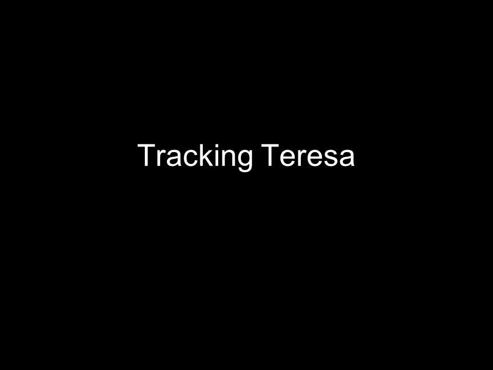 Tracking Teresa