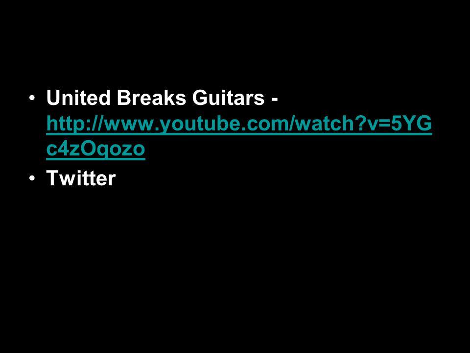 The Impact of Social Media United Breaks Guitars - http://www.youtube.com/watch v=5YG c4zOqozo http://www.youtube.com/watch v=5YG c4zOqozo Twitter
