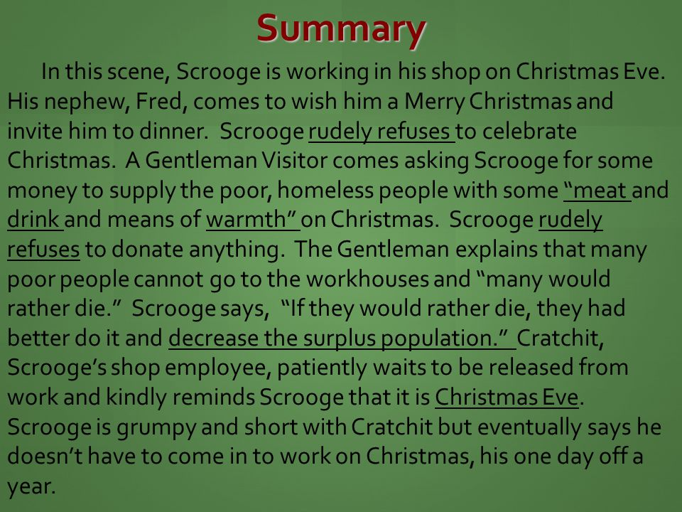 Summary In this scene, Scrooge is working in his shop on Christmas Eve.