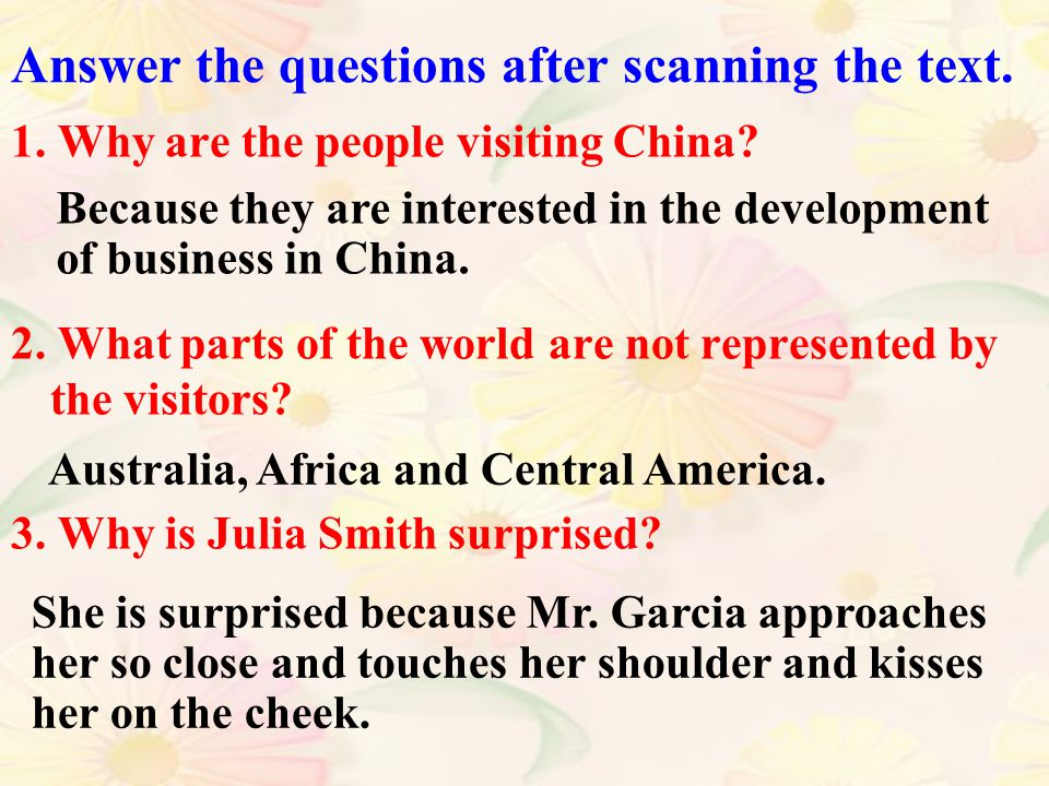 Answer the questions after scanning the text.1. Why are the people visiting China.