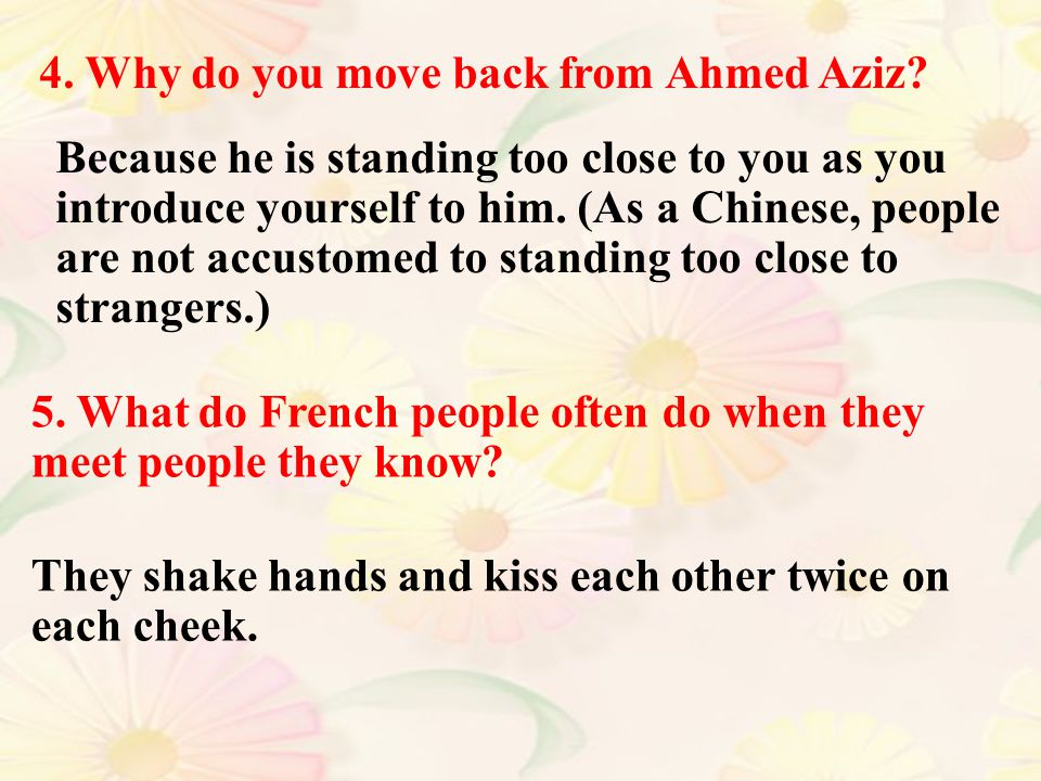 4.Why do you move back from Ahmed Aziz.
