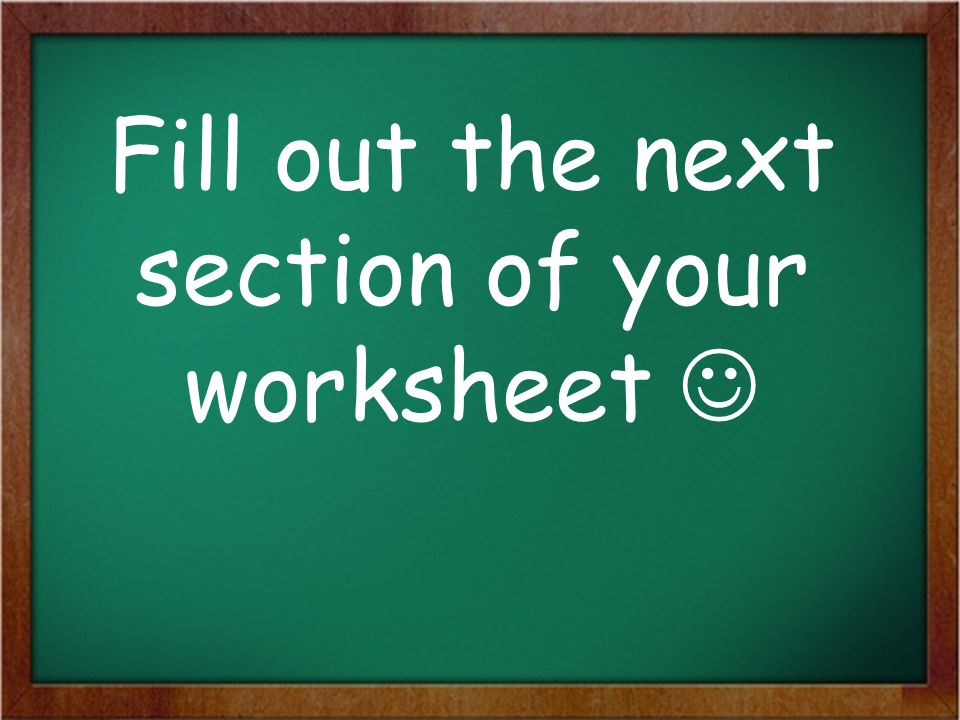Fill out the next section of your worksheet