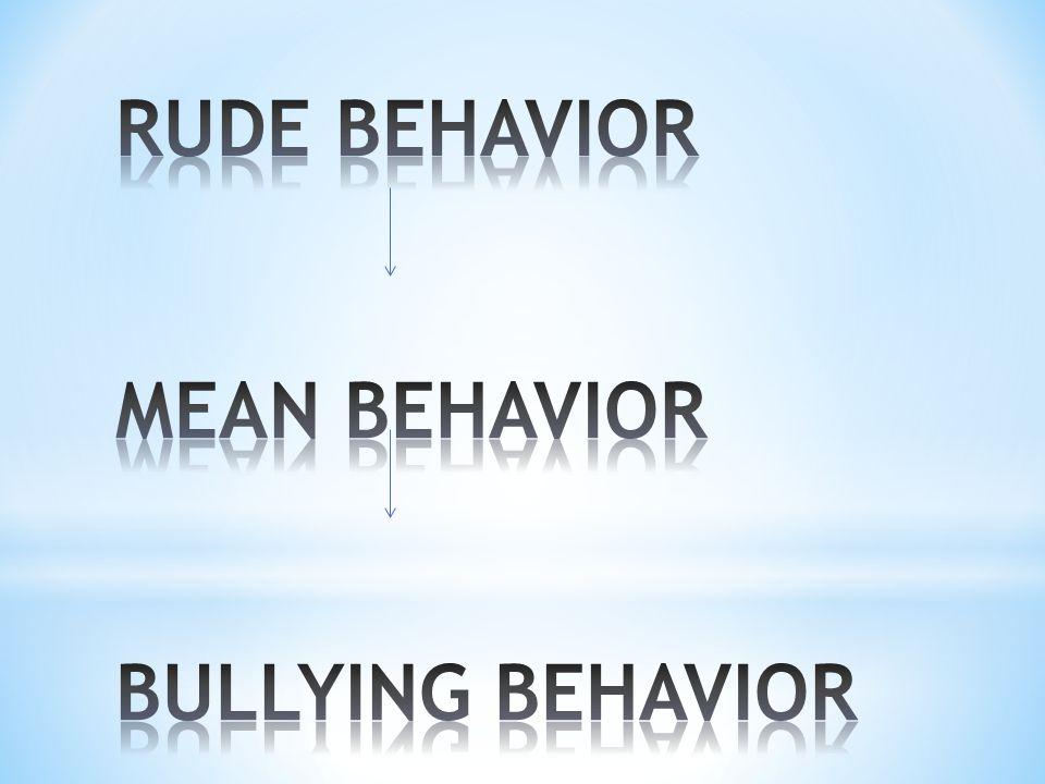 RUDE Behavior