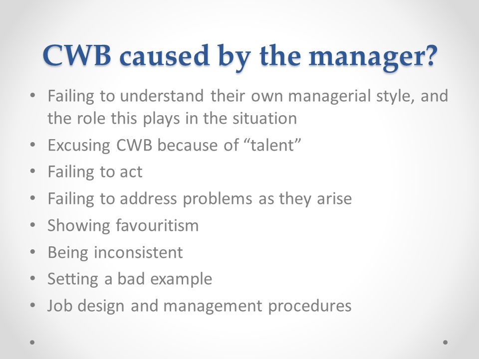 CWB caused by the manager.