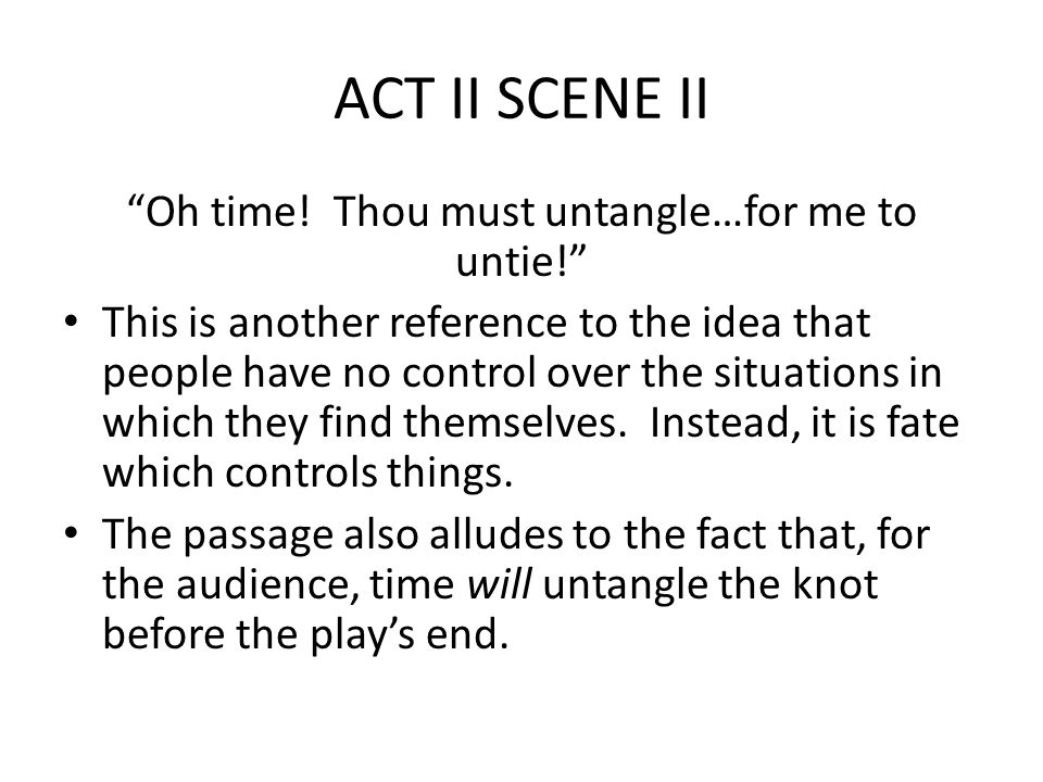 ACT II SCENE II Oh time.