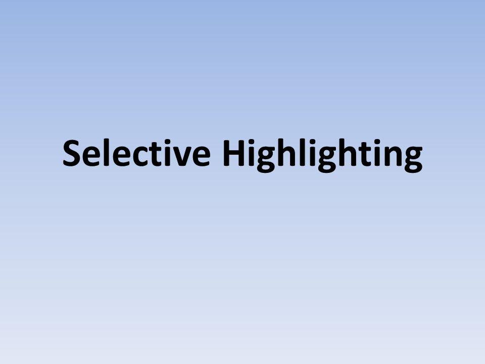 Selective Highlighting