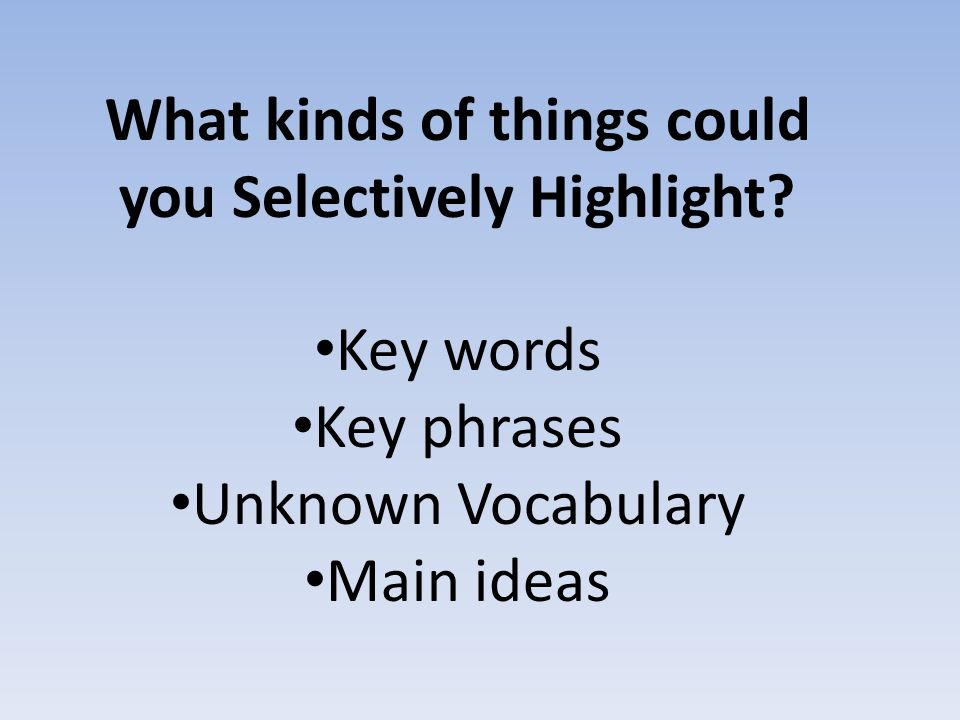 What kinds of things could you Selectively Highlight.