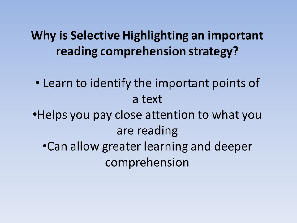 Why is Selective Highlighting an important reading comprehension strategy.