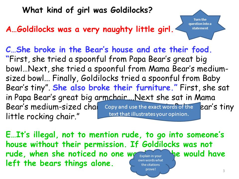 3 What kind of girl was Goldilocks. A…Goldilocks was a very naughty little girl.