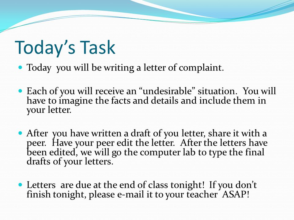 Today's Task Today you will be writing a letter of complaint.