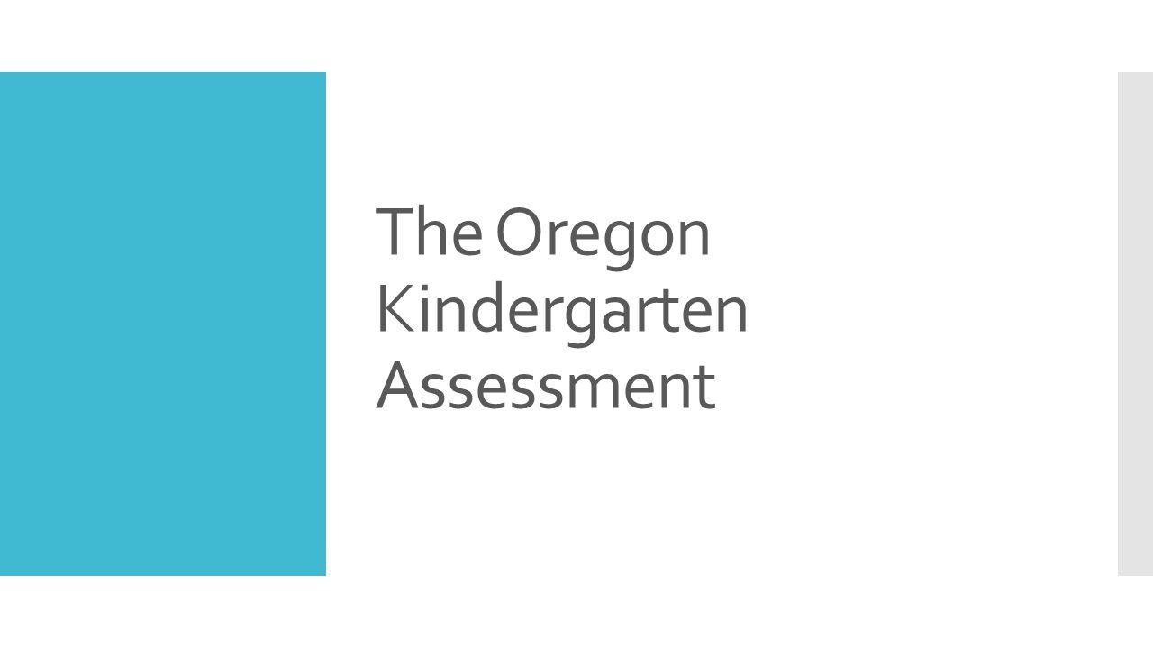The Oregon Kindergarten Assessment
