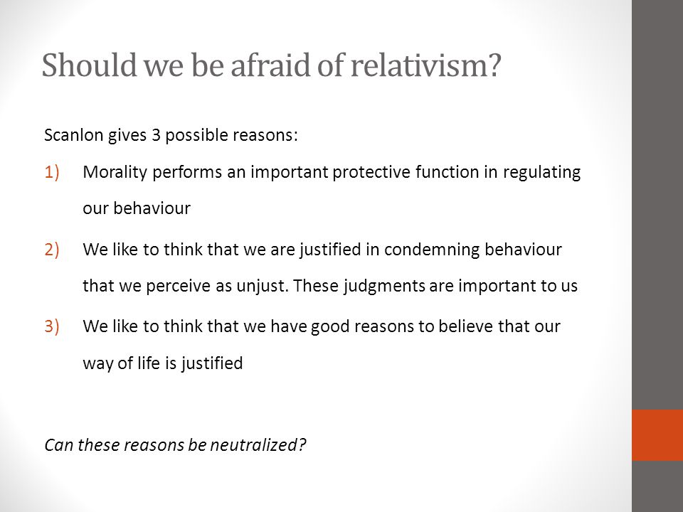 Should we be afraid of relativism.