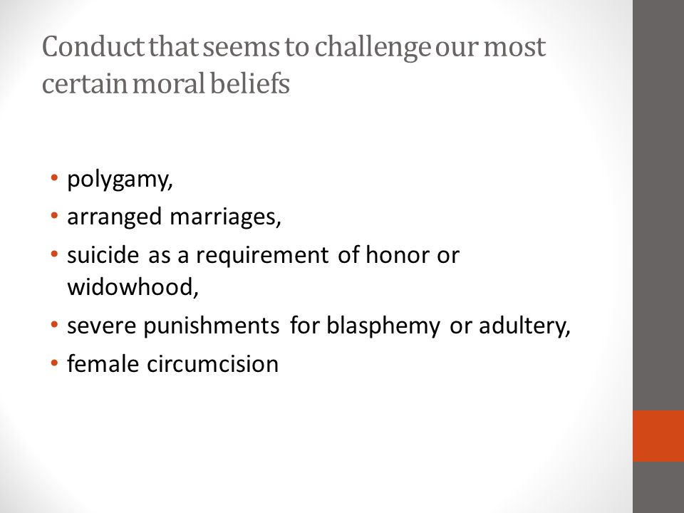 Moral Relativism Descriptive Moral Relativism (DMR): It is a matter of fact that there are deep and widespread moral disagreements across different societies.