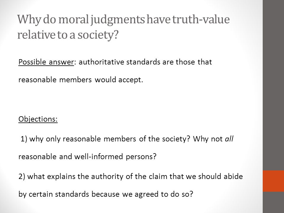 Why do moral judgments have truth-value relative to a society.
