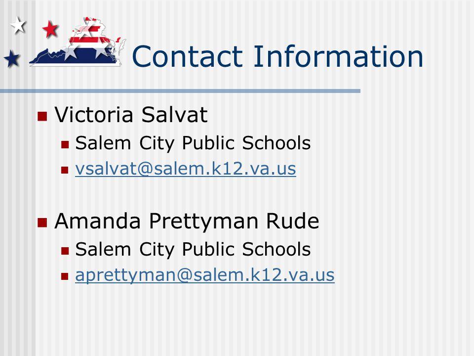 Contact Information Victoria Salvat Salem City Public Schools vsalvat@salem.k12.va.us Amanda Prettyman Rude Salem City Public Schools aprettyman@salem