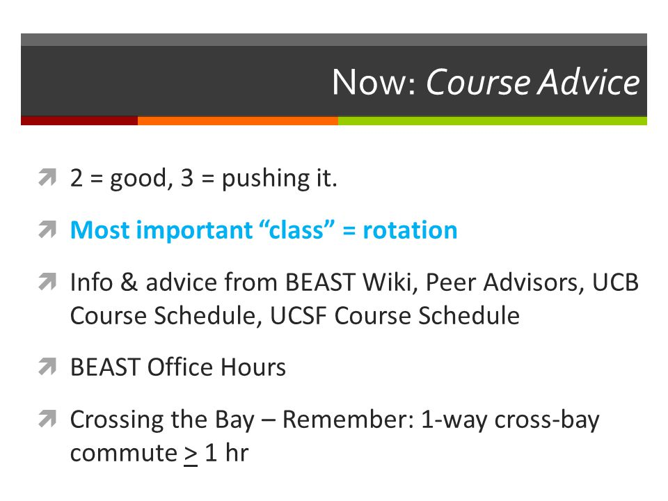 Now: Course Advice  2 = good, 3 = pushing it.