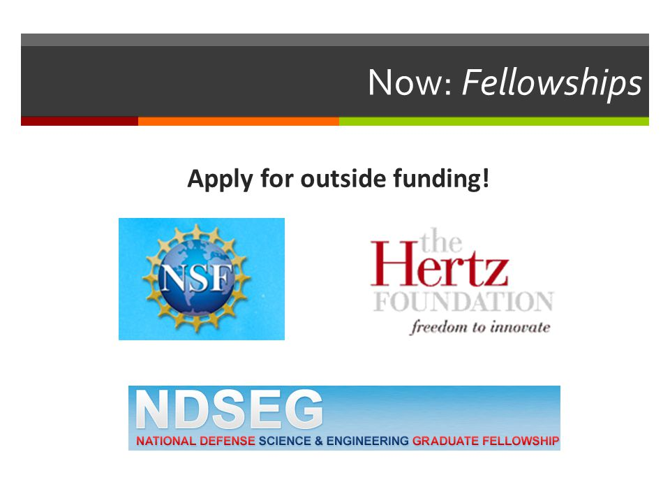 Now: Fellowships Apply for outside funding!