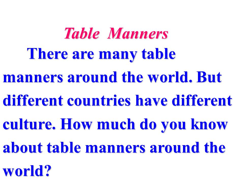How much do you know about table manners around the world.