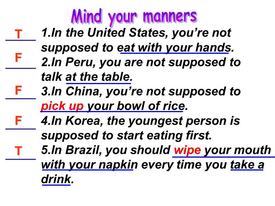 Write an e-mail message telling someone from another country about the table manners in your country.
