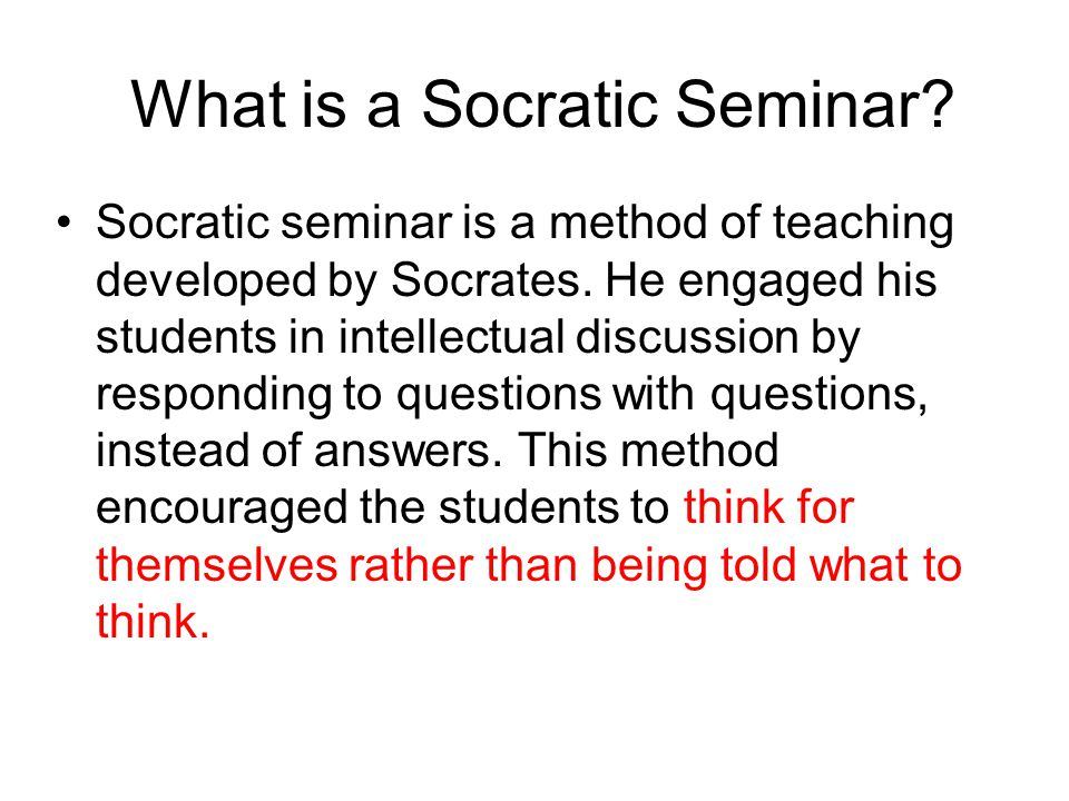 What is a Socratic Seminar. Socratic seminar is a method of teaching developed by Socrates.