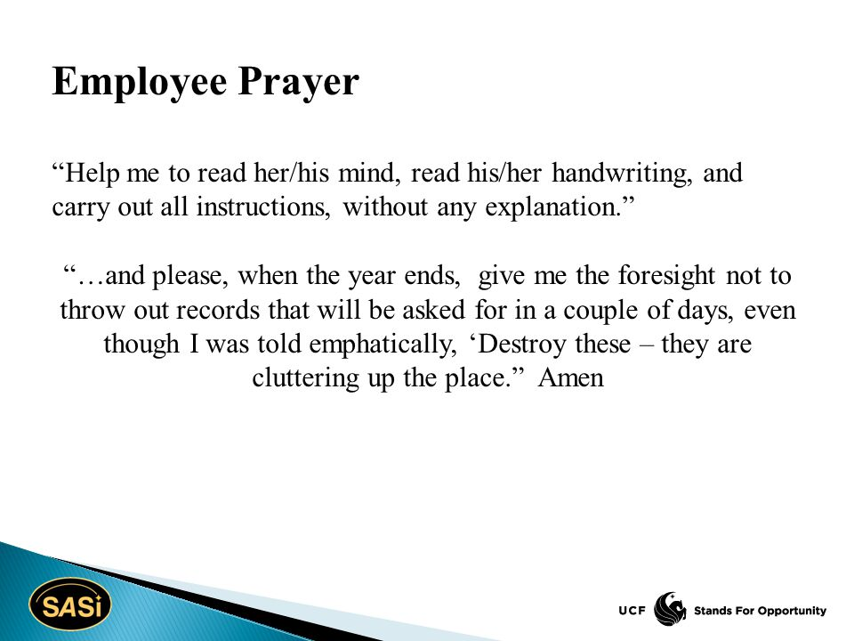 "Employee Prayer ""Help me to read her/his mind, read his/her handwriting, and carry out all instructions, without any explanation."" ""…and please, when"