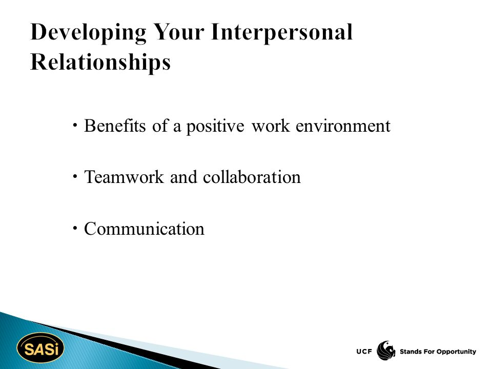  Benefits of a positive work environment  Teamwork and collaboration  Communication