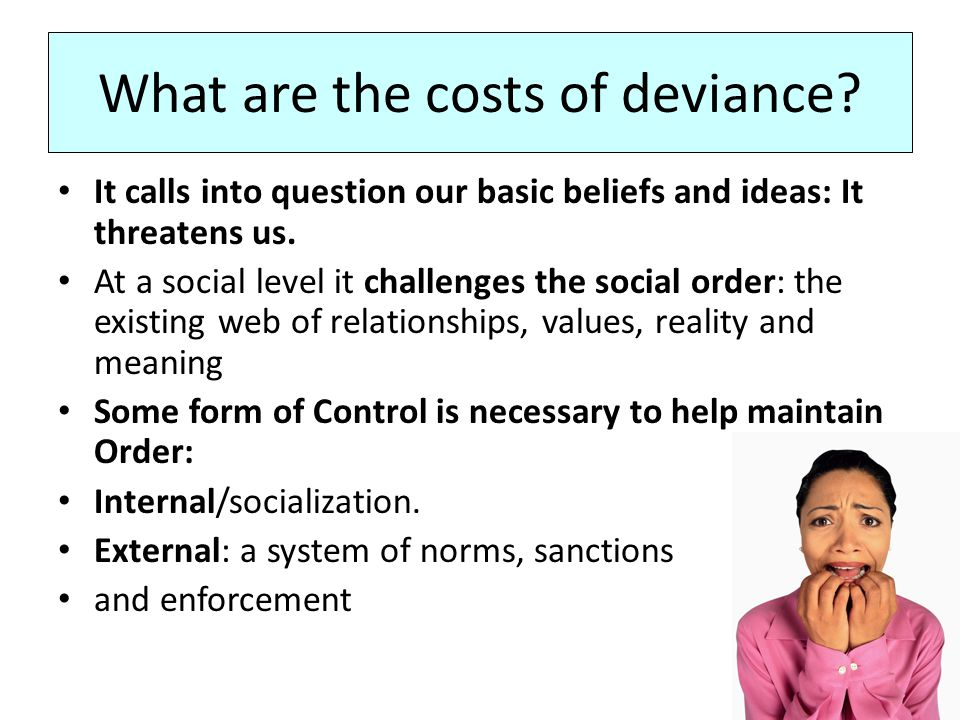 Deviance Contributes to Social Order Durkheim emphasized the importance of deviance in society as a tool for boundary maintenance.