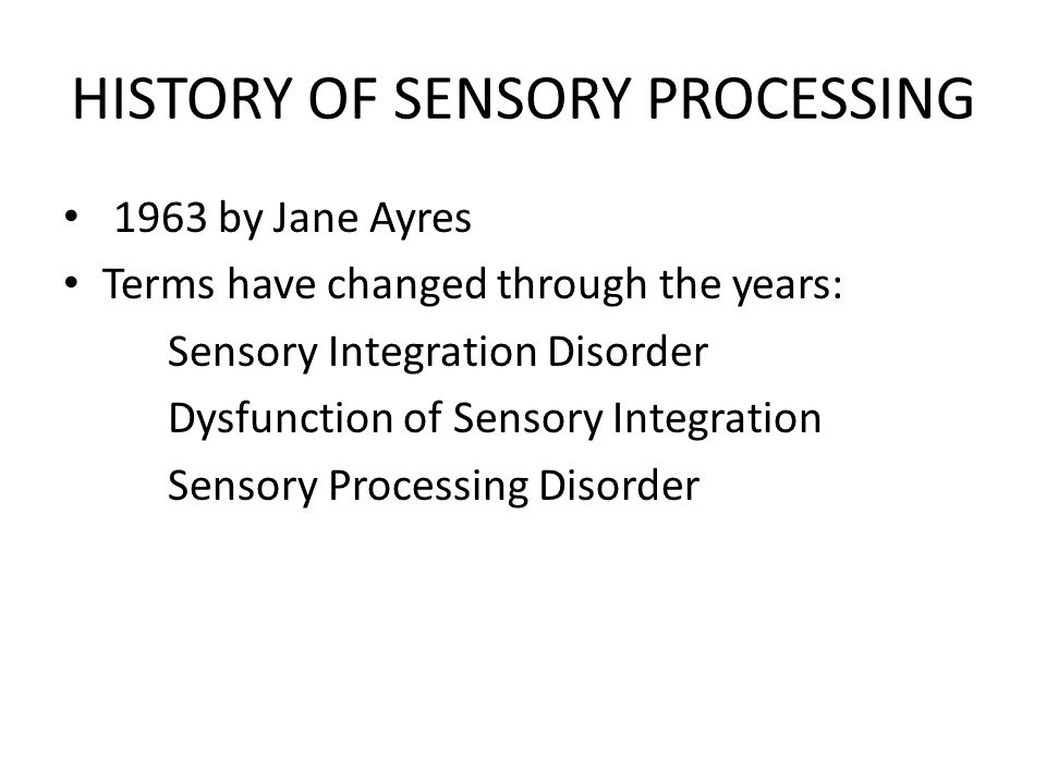 SENSORY PROCESS Registration Orientation and attention Organization of a response Execution of a response
