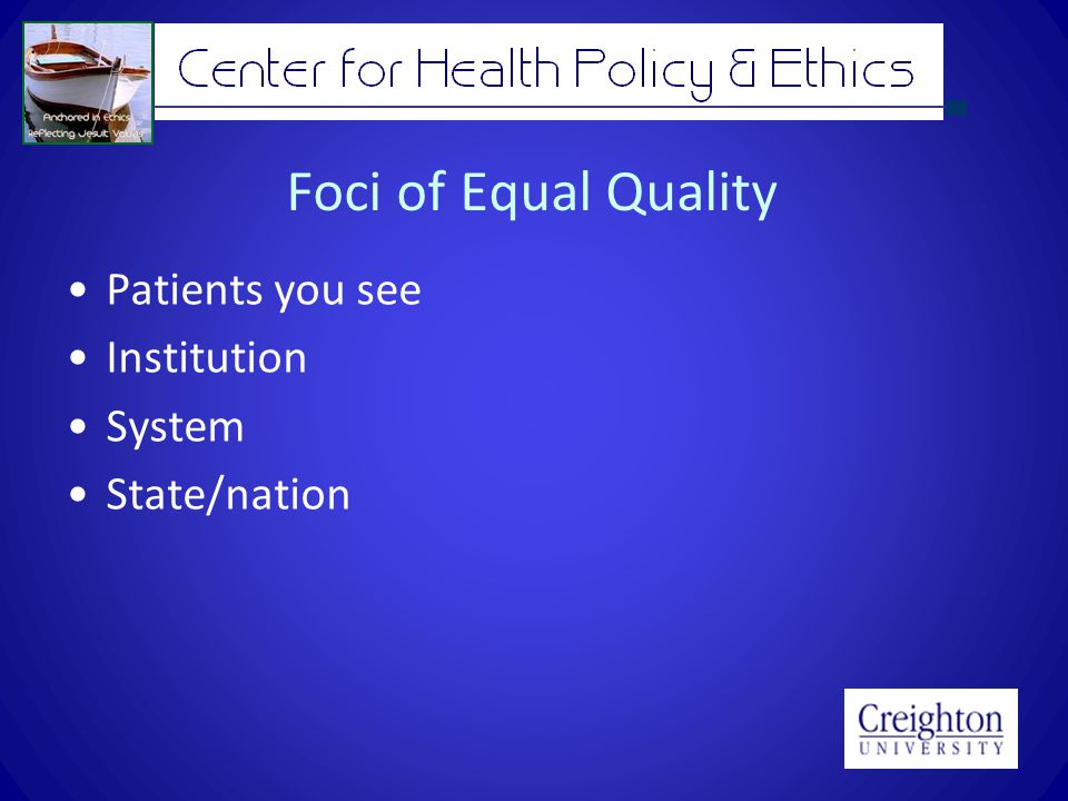 Foci of Equal Quality Patients you see Institution System State/nation
