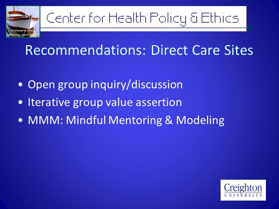 Recommendations: Direct Care Sites Open group inquiry/discussion Iterative group value assertion MMM: Mindful Mentoring & Modeling