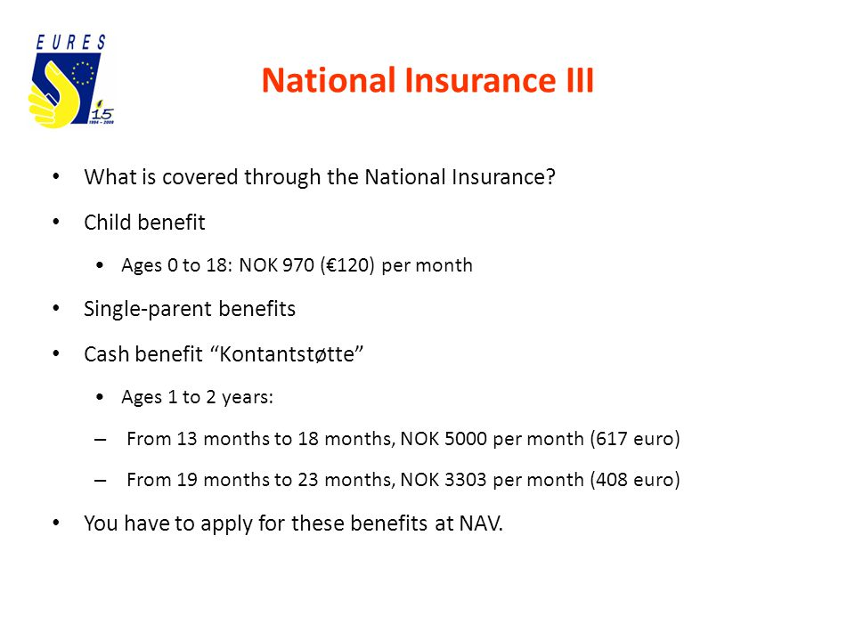 National Insurance III What is covered through the National Insurance.